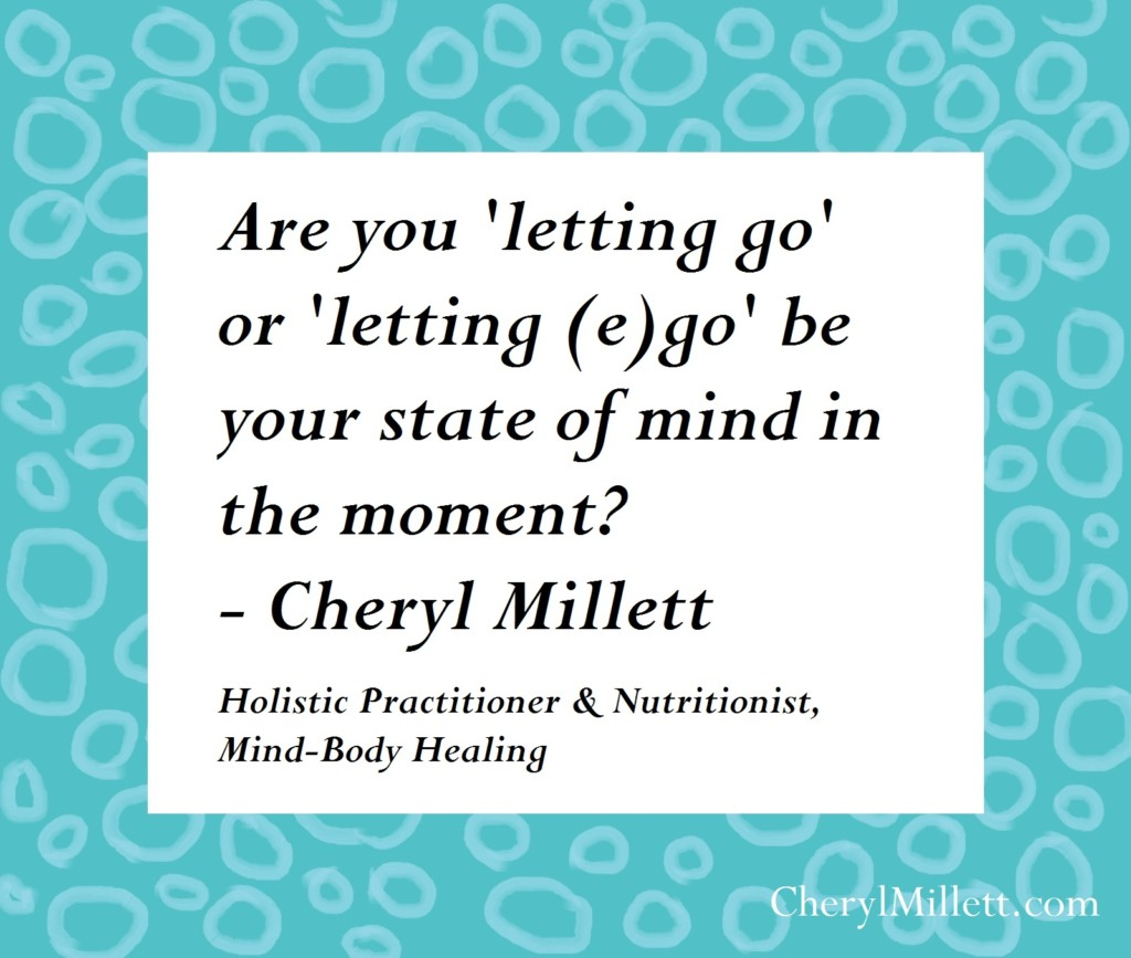 Letting go or letting ego