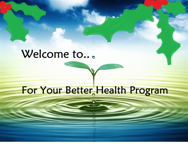 For Your Better Health Holiday Program
