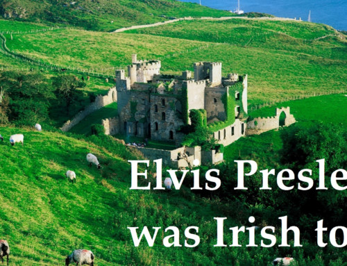 Elvis Presley Was Irish